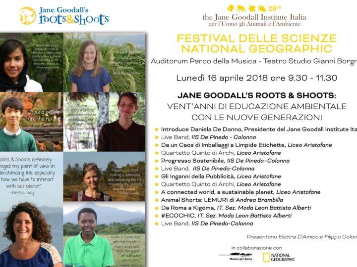 Giornata 2018 Jane Goodall's Roots&Shoots al Festival delle Scienze di Roma: entusiasmante!