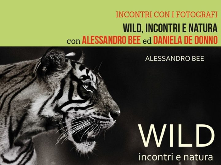 """A Milano Alessandro Bee con Daniela De Donno parlano di """"Wild, incontri e natura"""""""