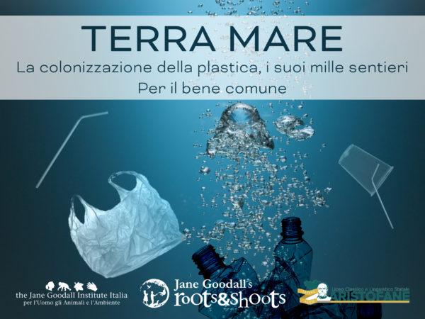 """Roots&Shoots News: al via """"Terra Mare – La colonizzazione della plastica, i suoi mille sentieri"""""""